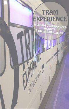 Le Tram Expérience: avis sur une expérience « gourmande » insolite à travers Bruxelles Escapade Gourmande, Experience, Berlin, Blog, Dreams, Brussels, Belgium, Travel, World