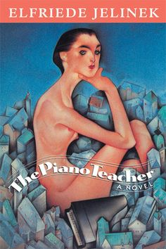 """The Piano Teacher. This is my kind of book. A literate book about voyeurism, porn, self-mutilation, an illicit love affair and a cuckoo ending.  I love this book sooo much. When Elfriede Jelinek won the Nobel Prize in literature it incensed so many people around the world including a Swedish Academy member who resigned in protest calling her work, """"whining, unenjoyable public pornography."""" As if that were a bad thing."""