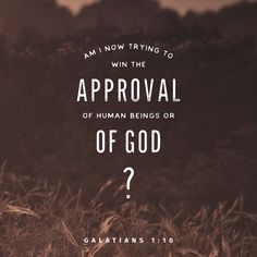 This question is something that we all must dwell on in our lives. For every action we take we must ask if our motives is to please ourselves and people, or to please God. For every action has a motive, and this motive should be to have God's approval and not people's approval. -@Loganszeifert