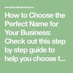 How to Choose the Perfect Name for Your Business: Check out this step by step guide to help you choose the perfect business name...