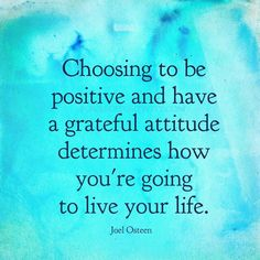 Living A Grateful And Positive Life.....