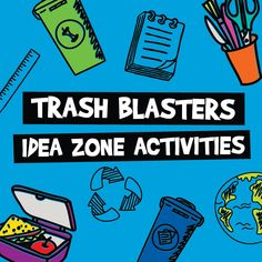 The Trash Blasters program provides inspiration, tools and resources to reduce waste and improve reuse and recycling efforts.