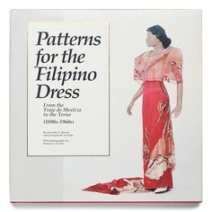 'Patterns for the Filipino Dress: From the Traje de Mestiza to the Terno is a pioneering study on the history of the Philippine dress Philippines Outfit, Philippines Fashion, Philippines Culture, Philippine Mythology, Philippine Art, Barong Tagalog, Filipiniana Dress, Filipino Fashion, Filipino Culture
