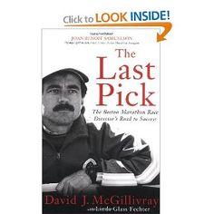 """The Last Pick: The Boston Marathon Race Director's Road to Success"" by David J. McGillivray with Linda Glass Fechter"