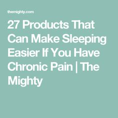 The Mighty's chronic illness community shares their recommendations for products that help them sleep with chronic pain. Chronic Illness, Chronic Pain, Fibromyalgia, Ehlers Danlos Hypermobility, Sleep Issues, Medical Cannabis, Pain Relief, Easy, How To Make