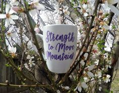 Strength to Move Mountains Custom Mug | Motivational Mug | Coffee Mug | Motivational Coffee Cup  | by RogueMagnoliaDesigns on Etsy