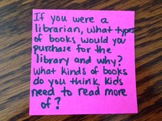 If you were a librarian, what types of books would you purchase for the library and why? What kinds of books do you think kids need to read more of?