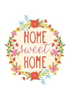 Home Sweet Home - 8x10 inch on A4 print featuring pretty flowers and hand drawn…