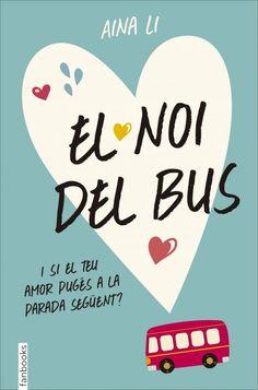 El Noi del bus / Aina Li Novel·la romàntica