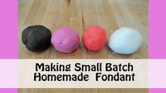 Making Small Batch Homemade Fondant in Minutes