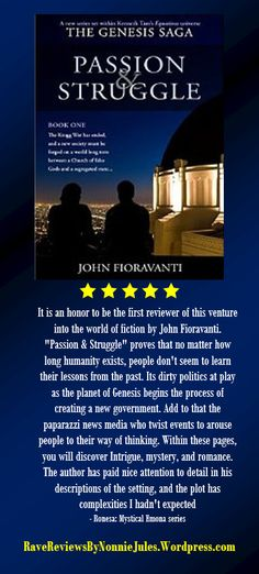 JOHN FIORAVANTI, @FioraBooks. #RRBC Recieves a 5 star review for his novel PASSION & STRUGGLE, http://www.amazon.com/ebook/dp/B00O7X5SXK/. Check this awesome read out today!