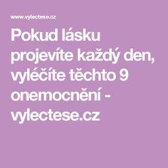 Pokud lásku projevíte každý den, vyléčíte těchto 9 onemocnění - vylectese.cz