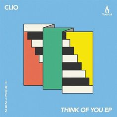 Clio - Think Of You EP / Truesoul / TRUE1282 - http://www.electrobuzz.fm/2016/07/01/clio-think-of-you-ep-truesoul-true1282/