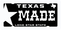 Texas Made License Plate Man Cave Garage, Best Cover Up Tattoos, Cave Bar, Texas Flags, Texas History, Old Love, True Red, Shop Signs, Decoration
