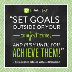 You can achieve your Goals! Need some motivation? Go to eastvalebodywraps.myitworks.com for nutritional supplements that can help you get there!