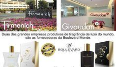 Duas das grandes empresas produtivas de fragrância de luxo do mundo,são as fornecedoras da Boulevard Monde.
