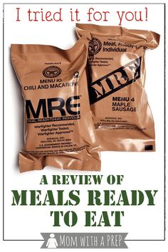 Mom with a PREP | Ever wonder what an MRE (Meal Ready to Eat) really tastes like? Well, I tried it for you, and here is what I thought...
