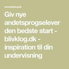 Giv nye andetsprogselever den bedste start - blivklog.dk - inspiration til din undervisning