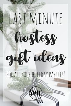 Easy, affordable, last minute hostess gift ideas for all your holiday parties!