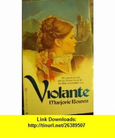 Violante (9780890833483) Marjorie Bowen , ISBN-10: 0890833486  , ISBN-13: 978-0890833483 ,  , tutorials , pdf , ebook , torrent , downloads , rapidshare , filesonic , hotfile , megaupload , fileserve