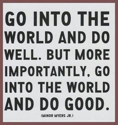 Good college send-off words...Do good! ❤️For My Son❤️