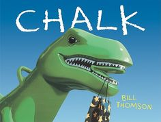 Chalk by Bill Thomson - Cute book about the power of imagination.