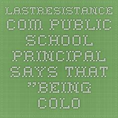 """lastresistance.com Public School Principal says that """"Being Colorblind"""" is Just Another Way of Saying """"Being Racist"""" Posted on April 1, 2015 by Onan Coca — 115 Comments Share57 Tweet33 Share147 Email4  Yep. Now even avoiding the idea of race is being labeled racist. If I treat two people of different ethnicities the same in an effort to be unbiased due to ethnicity… i'm actually being racist. At least according to a high school principal in Worcester, Massachusetts.   You see folks, you're…"""