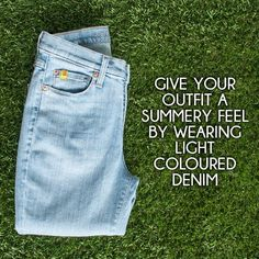 TRENDY TIP; Give your outfit a summery feel by wearing light coloured denim