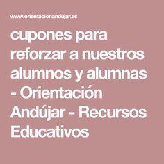 cupones para reforzar a nuestros alumnos y alumnas - Orientación Andújar - Recursos Educativos