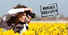[MANUALE GRATUITO] Scarica gratis il Manuale di Fotografia qui #fotografia #arte