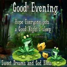 Good Evening Hope Everyone Has A Good Nights Sleep Good Night Honey, Have A Good Night, Good Morning Good Night, Morning Wish, Good Night Sleep, Good Evening Wishes, Evening Greetings, Good Night Wishes, Good Night Quotes