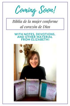 """Exciting news! Elizabeth just received the first  copies of """"The Bible for a Woman After God's Own Heart"""" in Spanish. They'll be available on our website soon! The English version will be released in the Fall of 2017."""