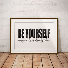 Be yourself, everyone else is already taken Unframed Print - A5
