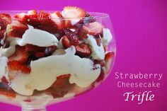 Strawberry Cream Cheese Trifle....I just picked an ice cream pail of strawberries!