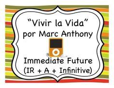 "Spanish immediate future tense activities to accompany the song ""Vivir la Vida"" by Marc Anthony"