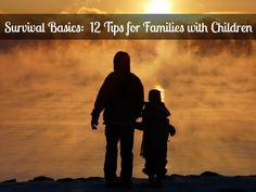 Survival Basics: 12 Tips for Families with Children - Backdoor Survival