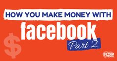 How YOU Make Money on Facebook - Part II
