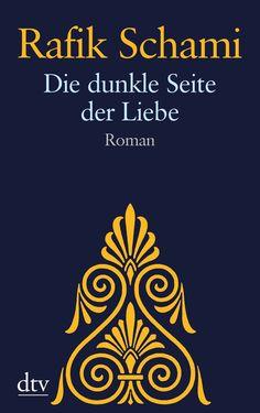 Die dunkle Seite der Liebe: Roman: Amazon.de: Rafik Schami: Bücher