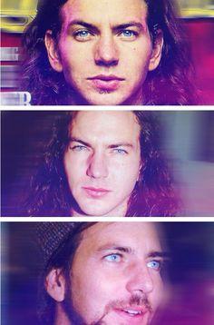 Those piercing blue eyes. -Eddie Vedder.