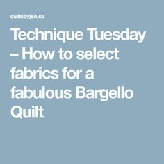 Technique Tuesday – How to select fabrics for a fabulous Bargello Quilt