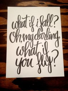 Quote What if I fall... What if you FLY // hand by LettersbyLinds