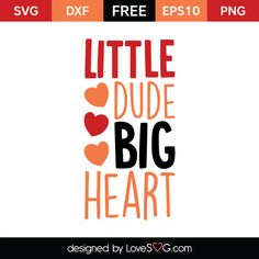 *** FREE SVG CUT FILE for Cricut, Silhouette and more *** Little Dude Big Heart