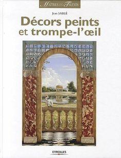 Décors peints et trompe-l'oeil - Jean Sablé - Amazon.fr - Livres