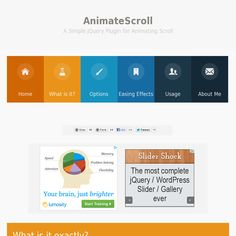 AnimateScroll is a jQuery plugin which enables you to scroll to any part of the page in style by just calling the animatescroll() function with the Id or Classname of the element where you want to scroll to.