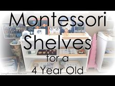 Ideas for preparing Montessori shelves at home for a 4 year old with or without classic Montessori materials