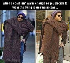 When a scarf isn't warm enough  #lennykravitz #lol #laughtard #lmao #funnypics #funnypictures #humor