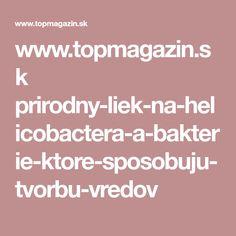www.topmagazin.sk prirodny-liek-na-helicobactera-a-bakterie-ktore-sposobuju-tvorbu-vredov