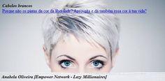 O mudar a cor dos teus cabelos, o mudar a cor da tua vida somente depende de ti, basta creres. Basta coragem para recomeçar. http://anabelacoliveira.com/e/Cabelos-Brancos