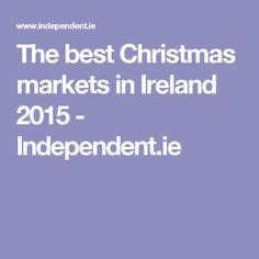 The best Christmas markets in Ireland 2015 - Independent. Best Christmas Markets, Christmas Fun, Jingle Bells, Festivals, The Best, Ireland, Marketing, Irish, Concerts