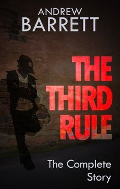The Third Rule: The Complete Story (Eddie Collins Book 1) by Andrew Barrett, http://www.amazon.com/dp/B00BJM3RI0/ref=cm_sw_r_pi_dp_FxY1ub1FFRR3J